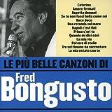 Le Piu' Belle Canzoni di Fred Bongusto