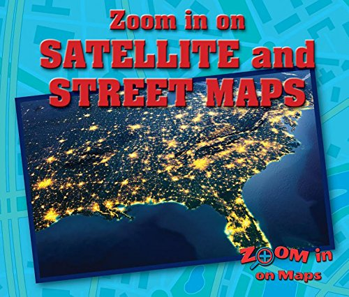 Zoom in on Satellite and Street Maps (Zoom in on Maps)