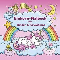 Einhorn-Malbuch für Kinder und Erwachsene + BONUS: Kostenlose Einhorn-Malvorlagen zum Ausmalen (PDF zum Ausdrucken)