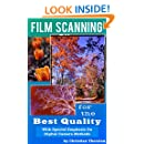 Film Scanning For The Best Quality: With Special Emphasis on Digital Camera Methods