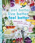 Eat Better, Live Better, Feel Better:...