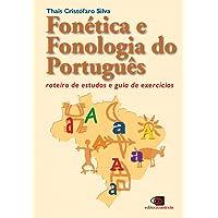 Fonética e Fonologia do Português. Roteiro de Estudos e Guia de Exercícios