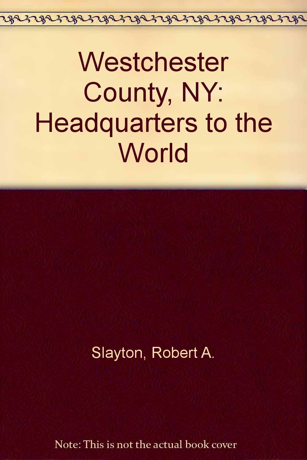 Read Online Westchester County, NY: Headquarters to the World ebook