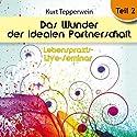 Das Wunder der idealen Partnerschaft: Teil 2 (Lebenspraxis-Live-Seminar) Hörbuch von Kurt Tepperwein Gesprochen von: Kurt Tepperwein