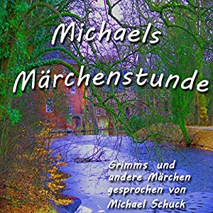 Michaels Märchenstunde Hörbuch