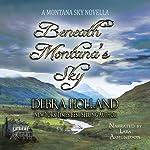 Beneath Montana's Sky: A Montana Sky Novella   Debra Holland