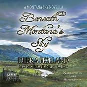 Beneath Montana's Sky: A Montana Sky Novella  | Debra Holland