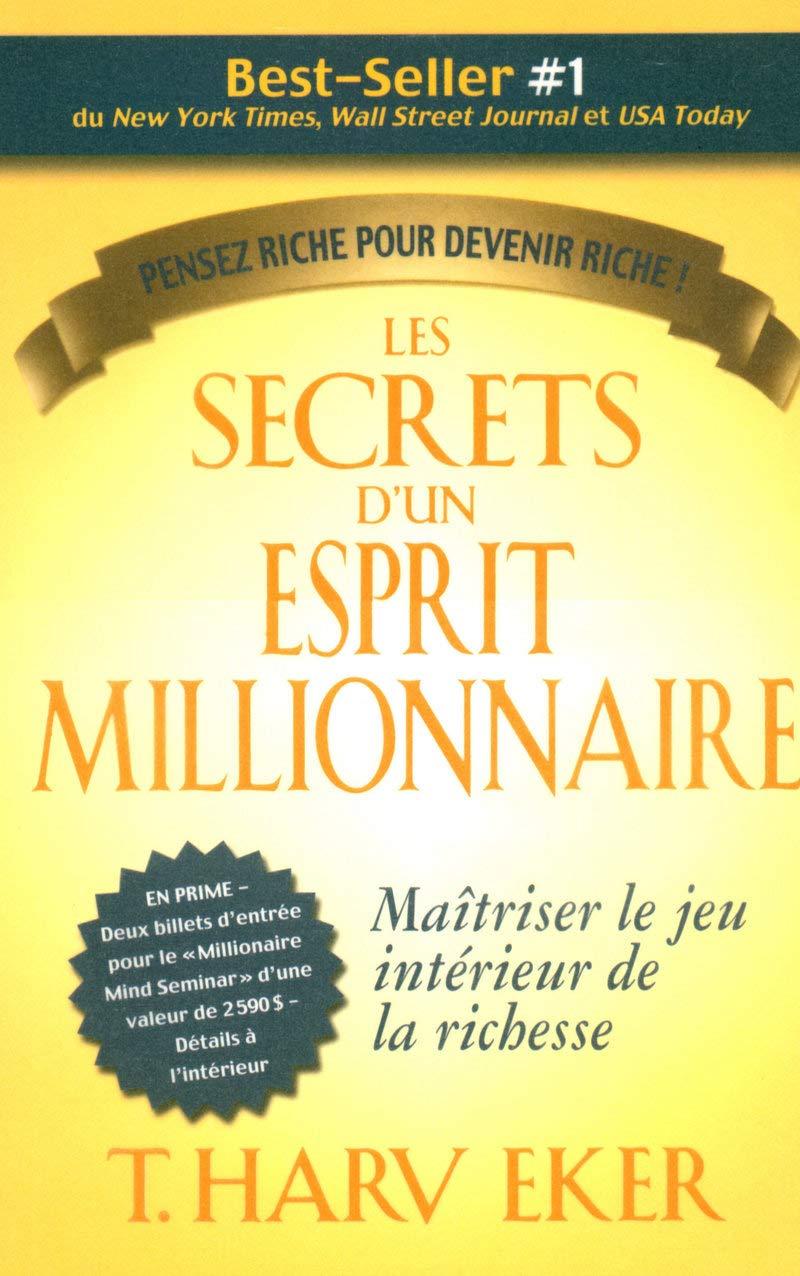 Amazon.fr - Les Secrets d'un Esprit Millionaire - T. Harv Eker - Livres