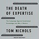 The Death of Expertise: The Campaign Against