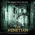 The Venetian: This Haunted World, Book 1 Audiobook by Shani Struthers Narrated by Elizabeth Phillips