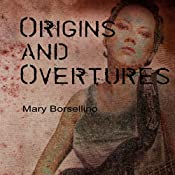 Origins and Overtures: Volume 1 | Mary Borsellino