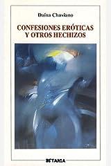 Confesiones eróticas y otros hechizos Paperback