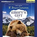 Emory's Gift Audiobook by W. Bruce Cameron Narrated by W. Bruce Cameron