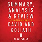 Summary, Analysis & Review of Malcolm Gladwell's David and Goliath by Instaread |  Instaread
