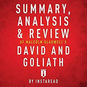 Summary, Analysis & Review of Malcolm Gladwell's David and Goliath by Instaread Audiobook