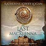 The Last MacKlenna: The Celtic Brooch, Book 2 | Katherine Lowry Logan