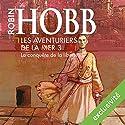 La conquête de la liberté (Les Aventuriers de la mer 3) | Livre audio Auteur(s) : Robin Hobb Narrateur(s) : Vincent de Boüard