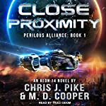 Close Proximity: Perilous Alliance Series, Book 1 | Chris J. Pike,M. D. Cooper