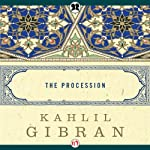 The Procession | Kahlil Gibran