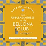 The Unpleasantness at the Bellona Club: Lord Peter Wimsey, Book 5 | Dorothy L Sayers