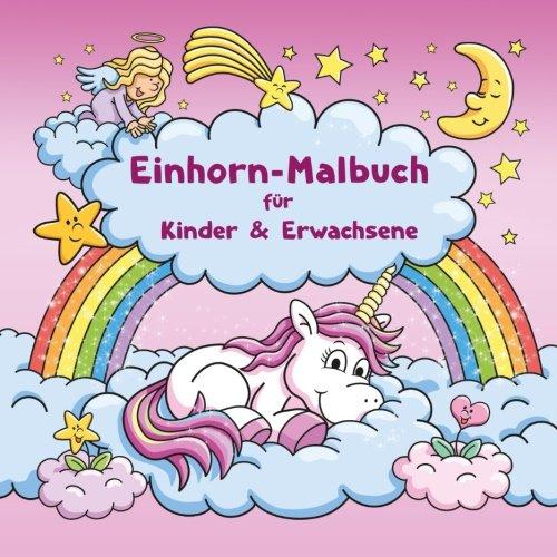 Einhorn Malbuch Fur Kinder Und Erwachsene Bonus Kostenlose Einhorn Malvorlagen Zum Ausmalen Pdf Zum Ausdrucken German Edition Malbucher Topo 9781978458055 Amazon Com Books