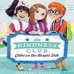 The Kindness Club: Chloe on the Bright Side | Courtney Sheinmel