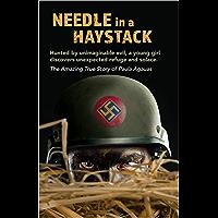 Needle in a Haystack: True Story of a Holocaust Survivor (English Edition)