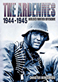The Ardennes, 1944-1945 (Hitler's Winter Offensive)