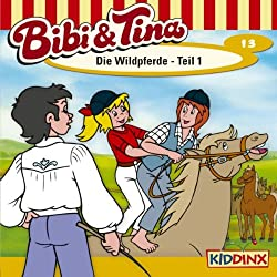 Die Wildpferde - Teil 1 (Bibi und Tina 13)