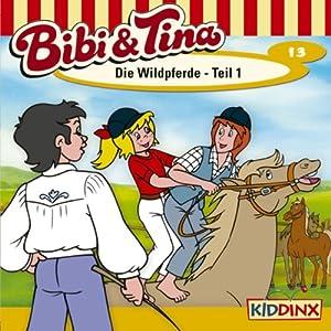 Die Wildpferde - Teil 1 (Bibi und Tina 13) Hörspiel