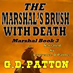 The Marshal's Brush with Death: Marshal, Book 3 | G. D. Patton