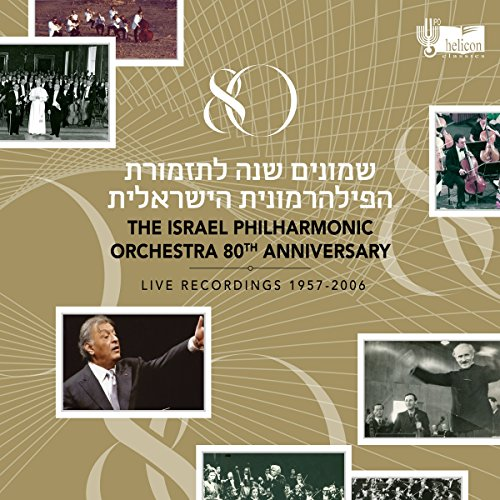Israel Philharmonic Orchestra 80Th Anniversary | Live Recordings 1957-2006 by HELICON