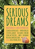 img - for Serious Dreams: Bold Ideas for the Rest of Your Life book / textbook / text book