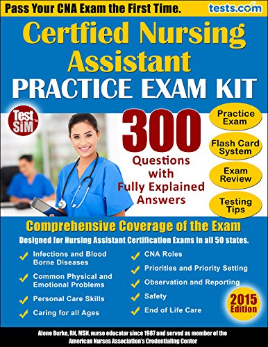 Certified Nursing Assistant Practice Exam Kit: Pass Your CNA the First Time - 300 Questions with Fully Explained Answers Pdf