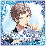 MY WAY JOB LIFE -柊 友也-