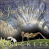 Gods Chorus of Crickets