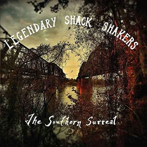 Legendary Shack Shakers-The Southern Surreal-CD-FLAC-2015-NBFLAC Download