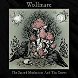 Wolfmare - The Sacred Mushroom and the C...