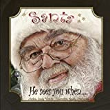 Santa He Sees You When, Cindy Wilhite, 0557128528
