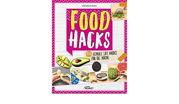 Life Hacks Küche   Amazon Com Food Hacks 111 Geniale Life Hacks Fur Die Kuche German