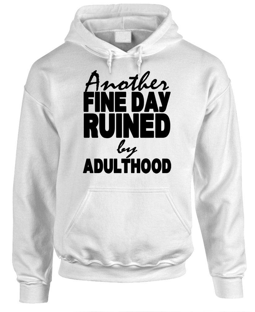 Guacamole - Another FINE Day Ruined by Adulthood - Mens Pullover Hoodie, 3XL, White