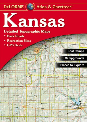 Read Online Kansas Atlas & Gazetteer (Delorme Atlas & Gazetteer) pdf