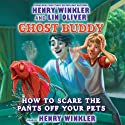 How to Scare the Pants Off Your Pet: Ghost Buddy, Book 3 Audiobook by Henry Winkler Narrated by Henry Winkler