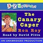 A to Z Mysteries: The Canary Caper | Ron Roy