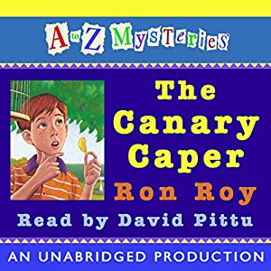 A to Z Mysteries: The Canary Caper Audiobook