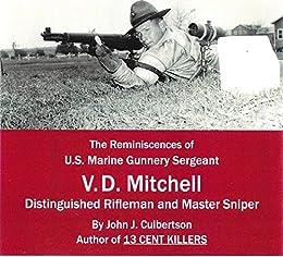 Master Sniper USMC: The reminiscines of USMC Gunnery