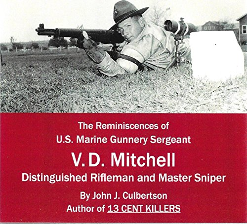 Master Sniper USMC: The reminiscines of USMC Gunnery Sergeant V.D. Mitchell (13 Cent Killers, Th 5th Marine Snipers in Vietnam 1967) - Th American Sniper