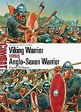 Viking Warrior vs Anglo-Saxon Warrior: England 865-1066 (Combat Book 27)