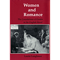 Women and Romance: The Consolations of Gender in the English Novel (Reading Women Writing) (English Edition)