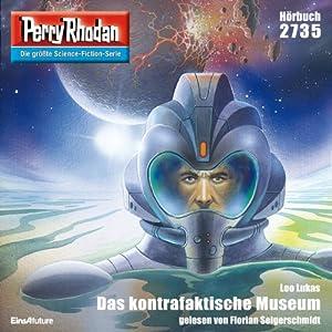 Das kontrafaktische Museum (Perry Rhodan 2735) Hörbuch